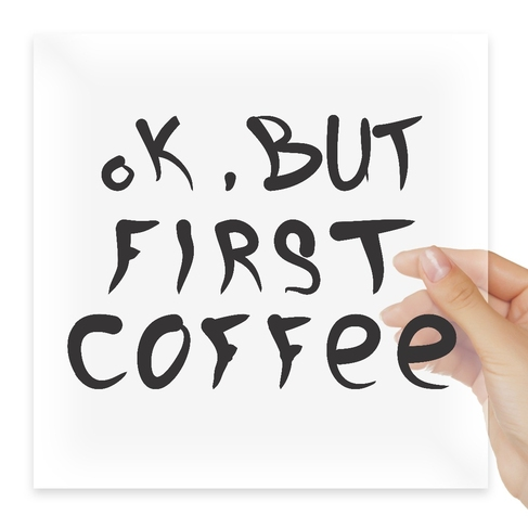 Наклейка Ok, but first coffee