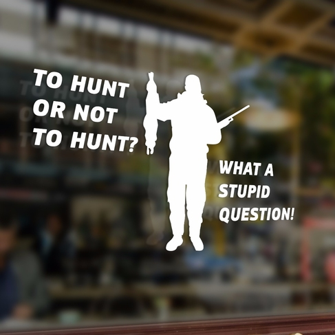 Наклейка TO HUNT OR NOT TO HUNT?